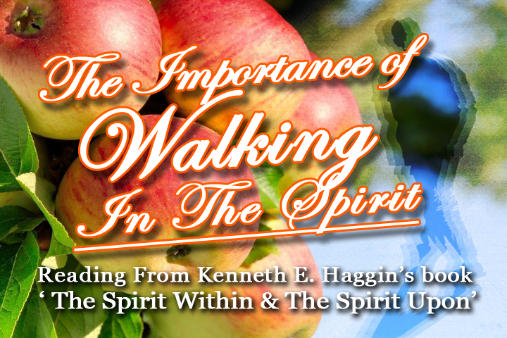 The Importance Of Walking In Love (Reading From Kenneth E. Hagin's Book 'The Spirit Within & The Spirit Upon')